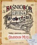 Baśniobór. Księga wyobraźni - Brandon Mull