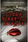 Cisza białego miasta - Eva Garcia Saenz de Urturi