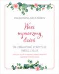 Wasz wymarzony dzień. Jak zorganizować idealny ślub i wesele z klasą - Kamila Romanow,  Anna Dąbrowska