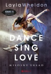 Dance, sing, love. Miłosny układ - Layla Wheldon