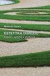 Estetyka ogrodu. Między sztuką a ekologią - Mateusz Salwa