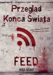 Przegląd Końca Świata: Feed - Mira Grant