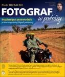 Fotograf w podróży - Piotr Trybalski