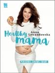 Healthy mama. Poradnik zdrowej mamy - Anna Lewandowska