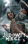 Jadowity Miecz - Rafał Dębski
