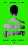 Jej ciało i inne strony -      Carmen Maria Machado
