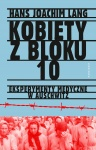 Kobiety z bloku 10. Eksperymenty medyczne w Auschwitz  - Hans Joachim Lang