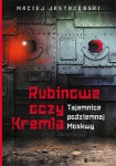 Rubinowe oczy Kremla - Maciej Jastzębski