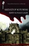 Krew na placu Lalek - Krzysztof Kotowski