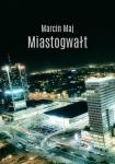 Miastogwałt - Marcin Maj