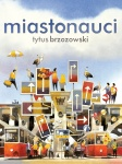 Miastonauci - Tytus Brzozowski