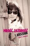 Miłość, zazdrość i arszenik - Anna M. Zawadzka