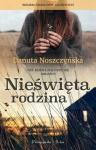 Nieświęta rodzina - Danuta Noszczyńska