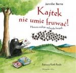 Kajtek nie umie fruwać! Historia małego miłośnika książek - Jennifer Berne