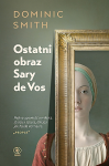 Ostatni obraz Sary de Vos  - Dominic Smith