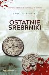 Ostatnie srebrniki - Tadeusz Biedzki