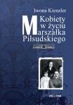 Kobiety w życiu Marszałka Piłsudskiego - Iwona Kienzler