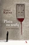 Plaża za szafą. Polska kryminalna - Marcin Kącki