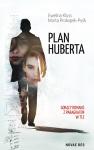 Plan Huberta - Ewelina Kluss,  Marta Prokopek-Pyśk