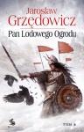 Pan Lodowego Ogrodu t.4 - Jarosław Grzędowicz