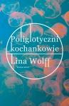 Poliglotyczni kochankowie - Lina Wolff