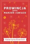 Prowincja pełna marzeń i gwiazd - Katarzyna Enerlich