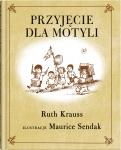 Przyjęcie dla motyli  - Ruth Krauss,   Maurice Sendak