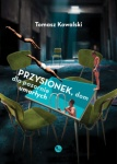 Przysionek, dom dla pozornie umarłych - Tomasz Kowalski