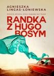 Randka z Hugo Bosym - Agnieszka Lingas-Łoniewska