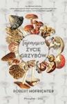 Tajemnicze życie grzybów -  Robert Hofrichter