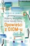 Robimy wszystko, co w naszej mocy. Opowieści z OIOM-u - Daniela Lamas