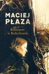 Robinson w Bolechowie - Maciej Płaza