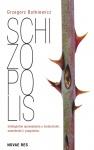 Schizopolis - Grzegorz Butkiewicz