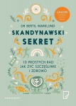Skandynawski sekret. 10 prostych rad, jak żyć szczęśliwie i zdrowo - Marklund Bertil