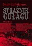 Strażnik Gułagu - Iwan Czystjakow