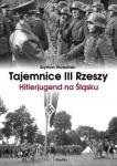 Tajemnice III Rzeszy. Hitlerjugend na Śląsku - Szymon Wrzesiński