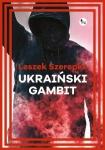 Ukraiński gambit - Leszek Szerepka