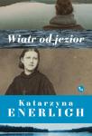 Wiatr od jezior - Katarzyna Enerlich