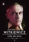 Listy do żony t. 4: 1936–1939 - Stanisław Ignacy Witkiewicz