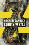 Zakuty w stal - Miroslav Zamboch
