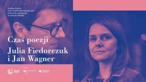 Czas poezji. Spotkanie z Julią Fiedorczuk i Janem Wagnerem - Biblioteka Goethe-Institut (ul. Chmielna 13A)
