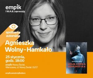 Kobieta w wolnym świecie okiem Agnieszki Wolny-Hamkało – spotkanie autorskie   - Empik - Nowy Świat